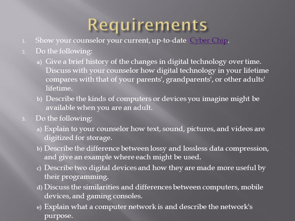 Requirements Show your counselor your current, up-to-date Cyber Chip.
