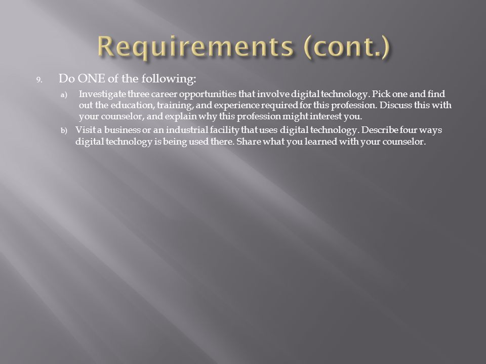 Requirements (cont.) Do ONE of the following: