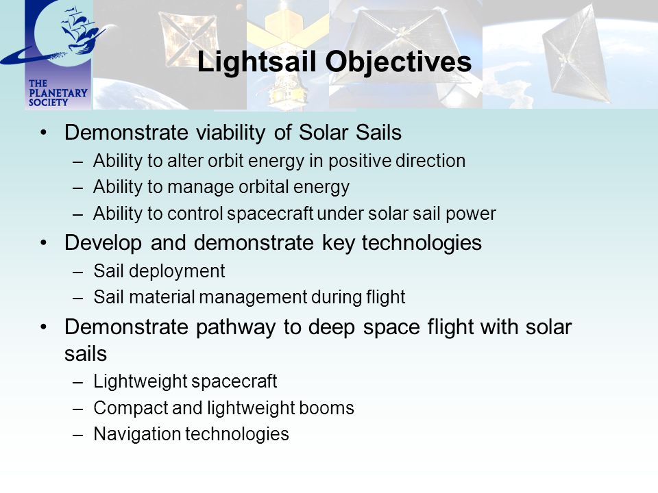 Lightsail Objectives Demonstrate viability of Solar Sails