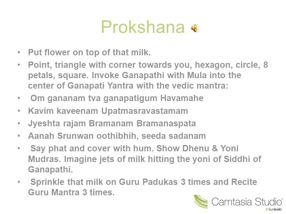 Prokshana Put flower on top of that milk.