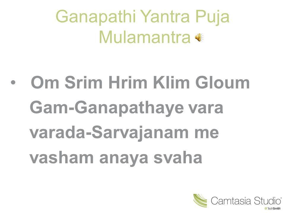 Ganapathi Yantra Puja Mulamantra