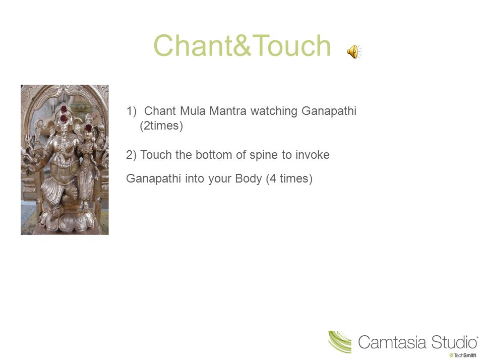 Chant&Touch Chant Mula Mantra watching Ganapathi (2times)