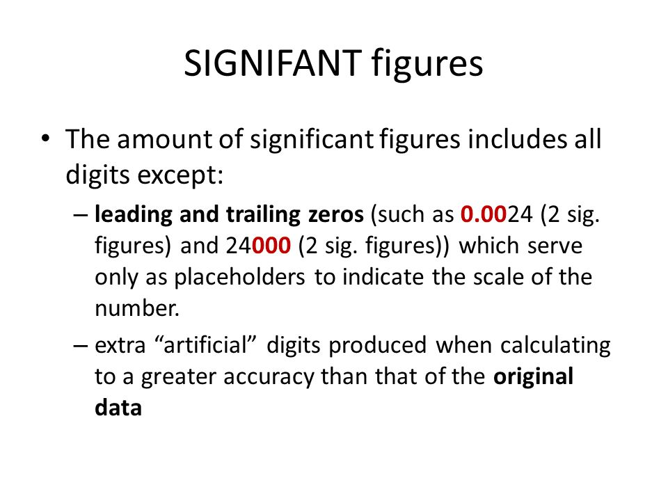 SIGNIFANT figures The amount of significant figures includes all digits except: