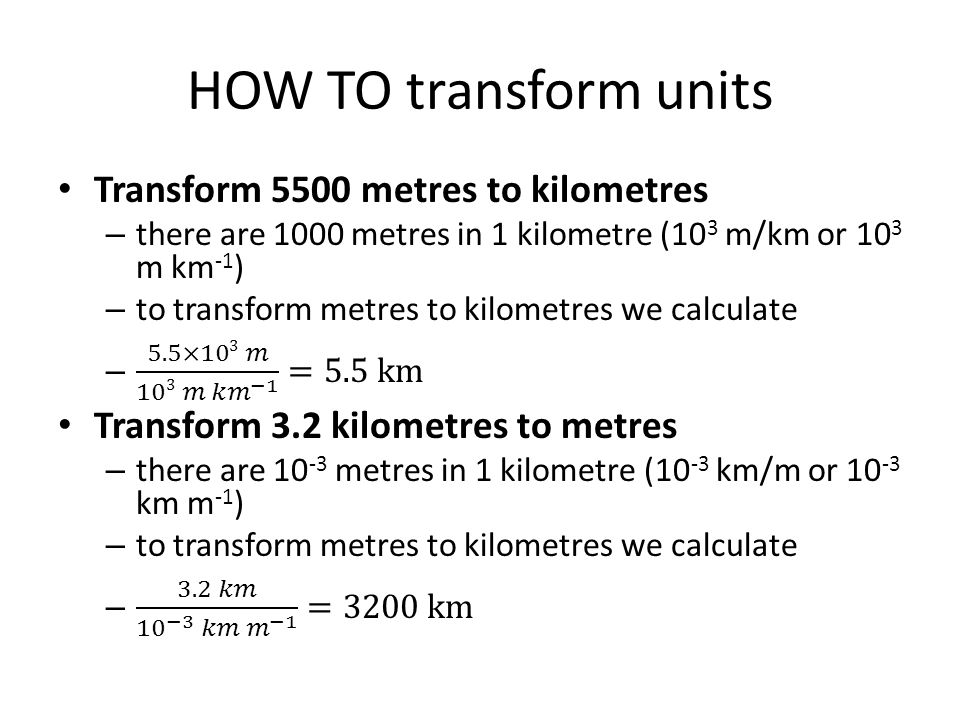 HOW TO transform units Transform 5500 metres to kilometres