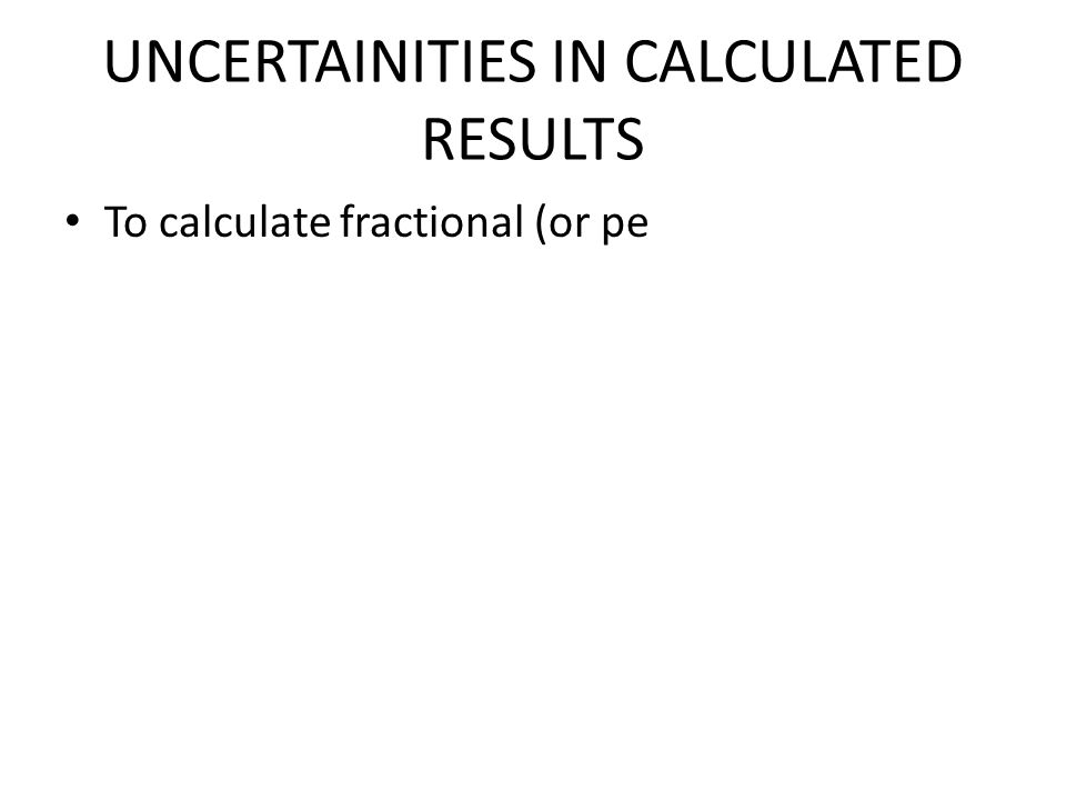 UNCERTAINITIES IN CALCULATED RESULTS
