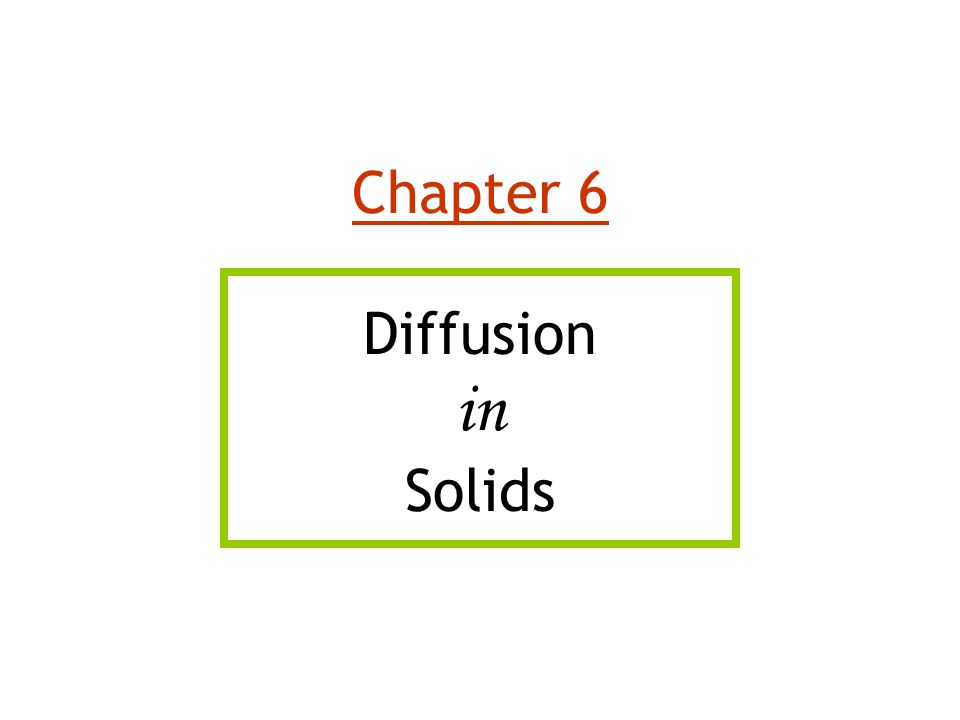 Chapter 6 Diffusion in Solids