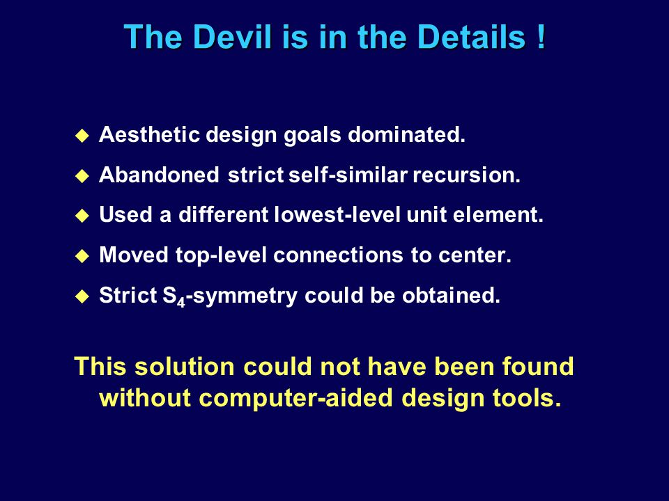 The Devil is in the Details !
