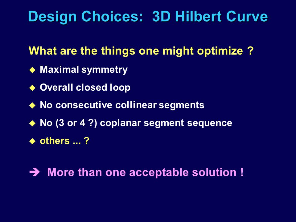 Design Choices: 3D Hilbert Curve