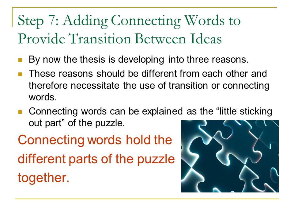 Step 7: Adding Connecting Words to Provide Transition Between Ideas
