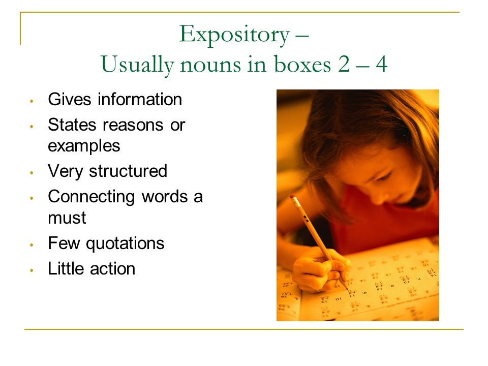 Expository – Usually nouns in boxes 2 – 4