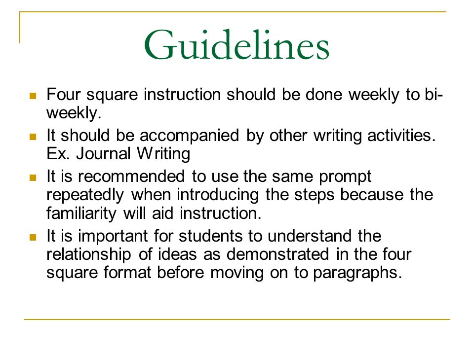 Guidelines Four square instruction should be done weekly to bi-weekly.