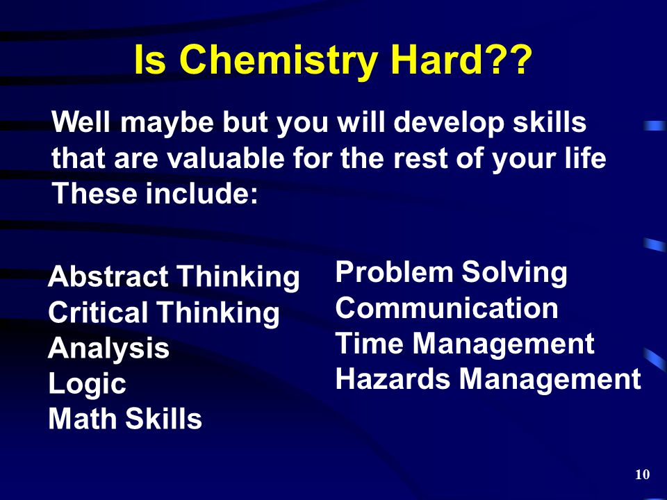 Is Chemistry Hard Well maybe but you will develop skills
