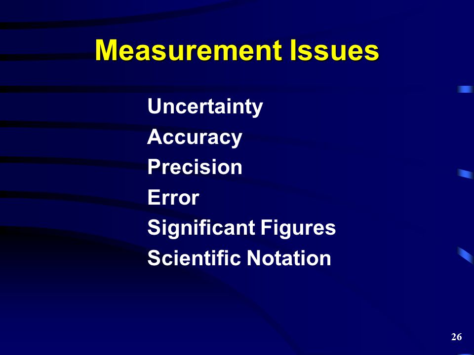 Measurement Issues Uncertainty Accuracy Precision Error