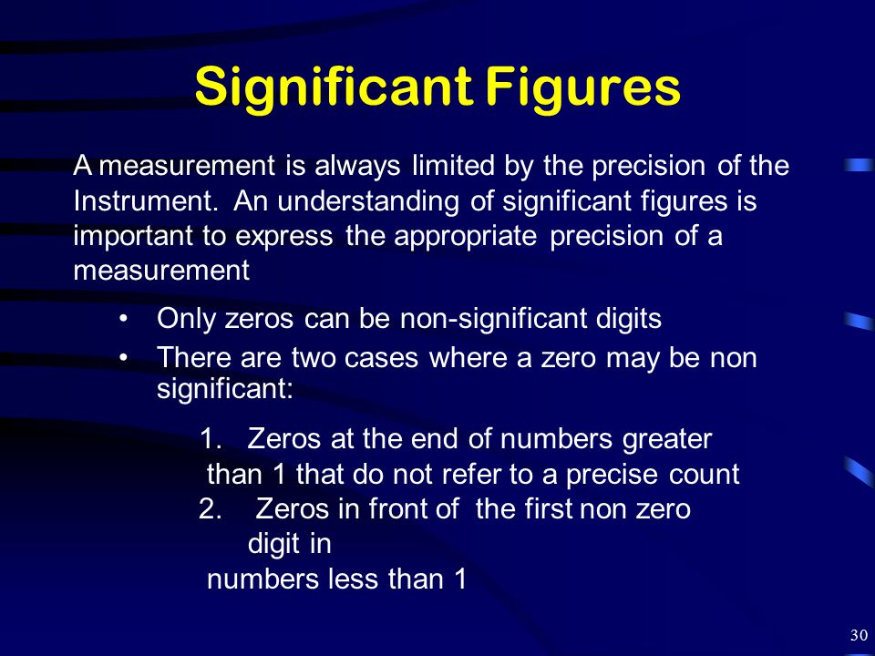 Significant Figures A measurement is always limited by the precision of the.