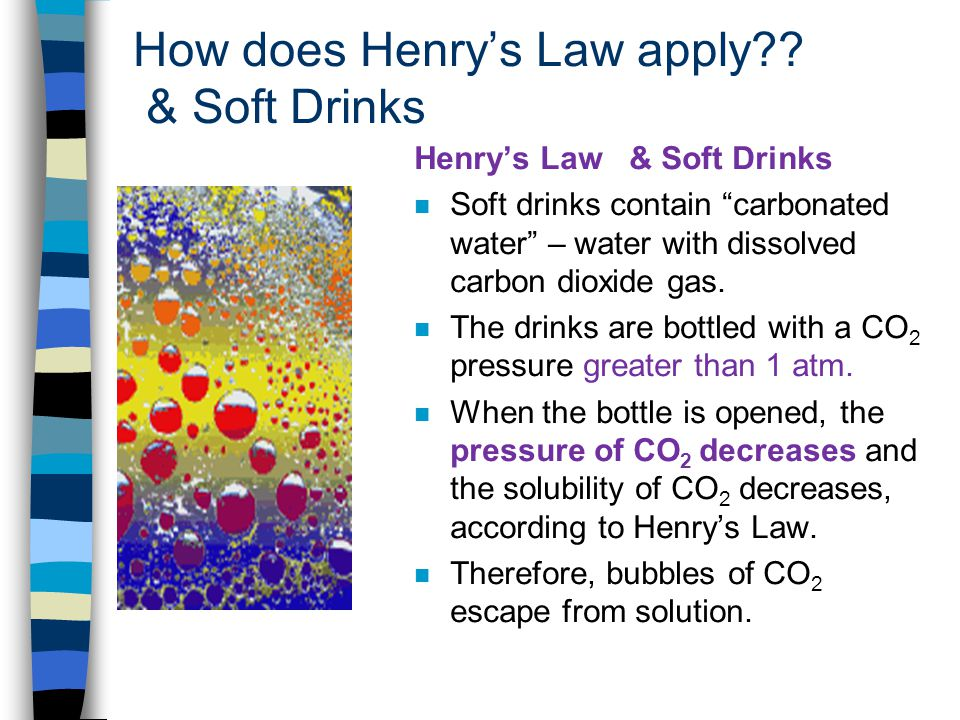 How does Henry's Law apply & Soft Drinks