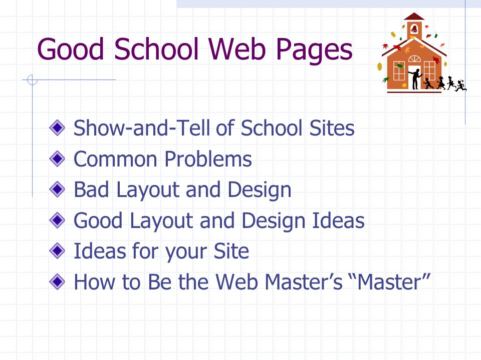 Good School Web Pages Show-and-Tell of School Sites Common Problems