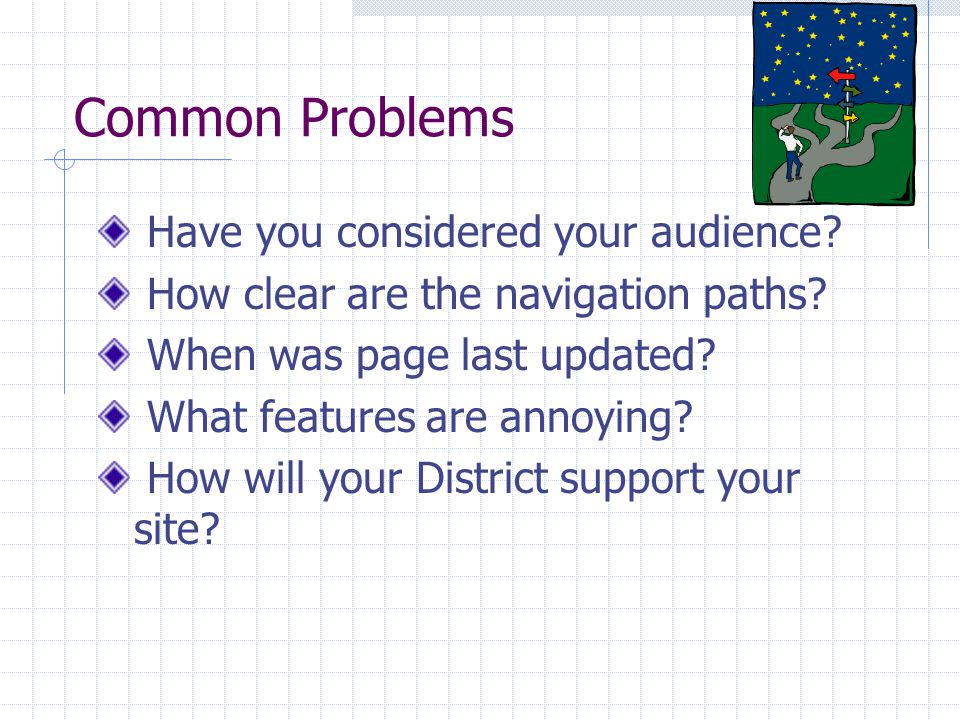 Common Problems Have you considered your audience