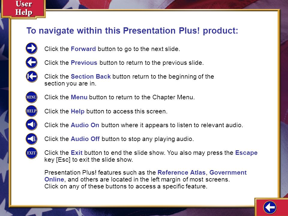 To navigate within this Presentation Plus! product: