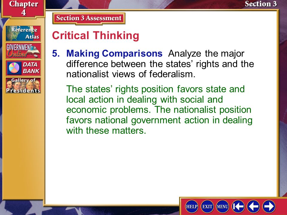 Critical Thinking 5. Making Comparisons Analyze the major difference between the states' rights and the nationalist views of federalism.