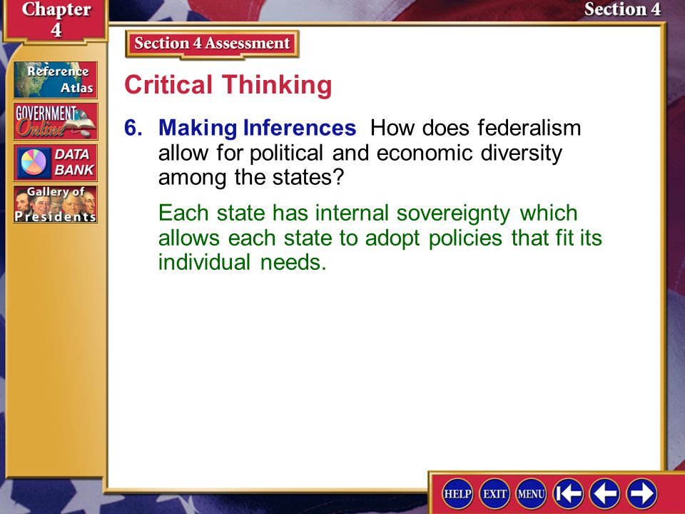 Critical Thinking 6. Making Inferences How does federalism allow for political and economic diversity among the states