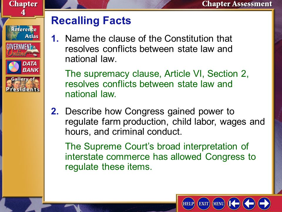 Recalling Facts 1. Name the clause of the Constitution that resolves conflicts between state law and national law.