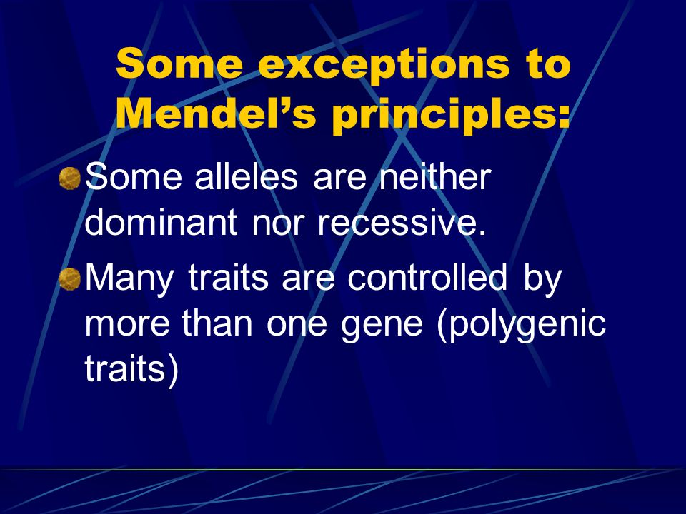Some exceptions to Mendel's principles: