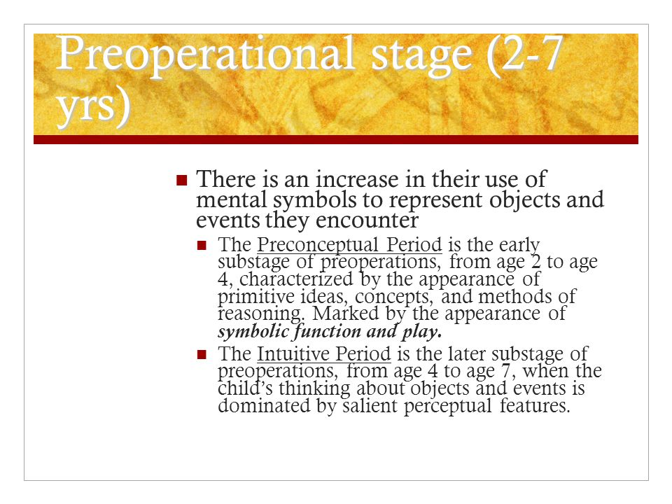 Preoperational stage (2-7 yrs)