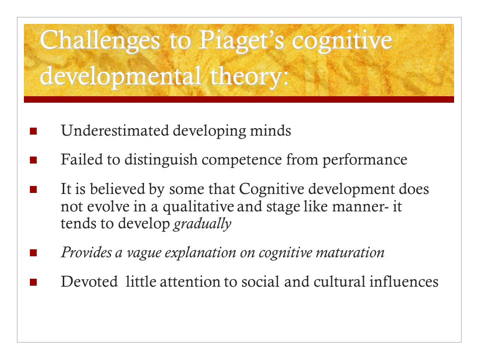 Challenges to Piaget's cognitive developmental theory: