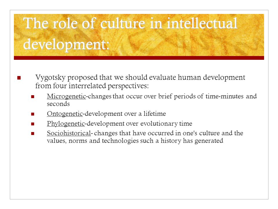 The role of culture in intellectual development: