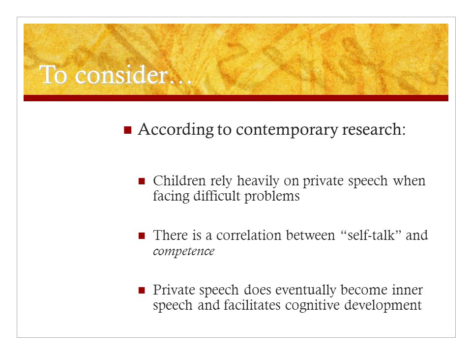 To consider… According to contemporary research: