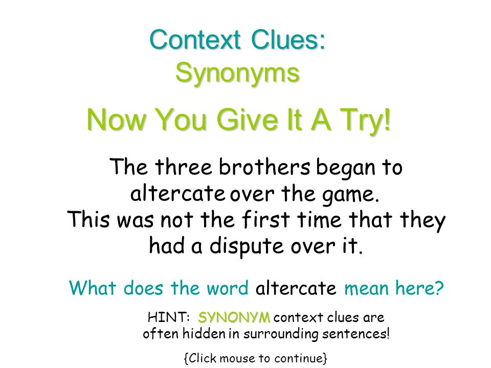 Now You Give It A Try! Context Clues: Synonyms