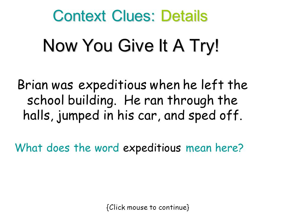 Now You Give It A Try! Context Clues: Details
