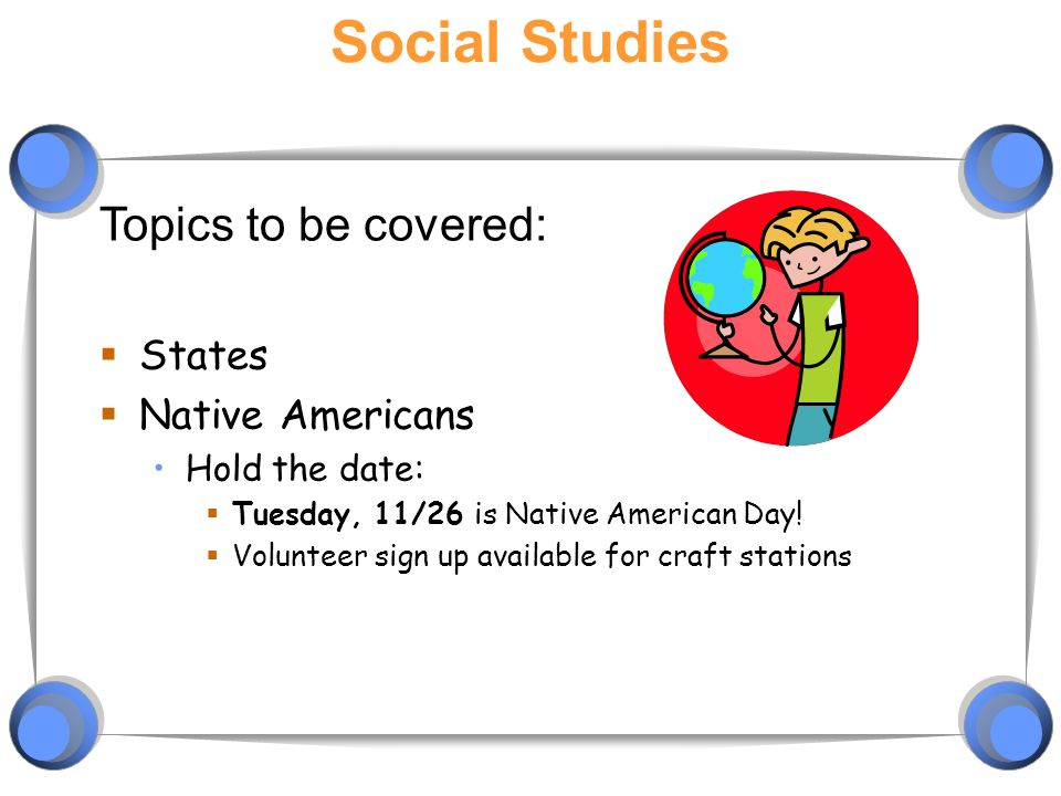 Social Studies Topics to be covered: States Native Americans