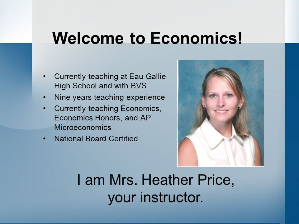 I am Mrs. Heather Price, your instructor.