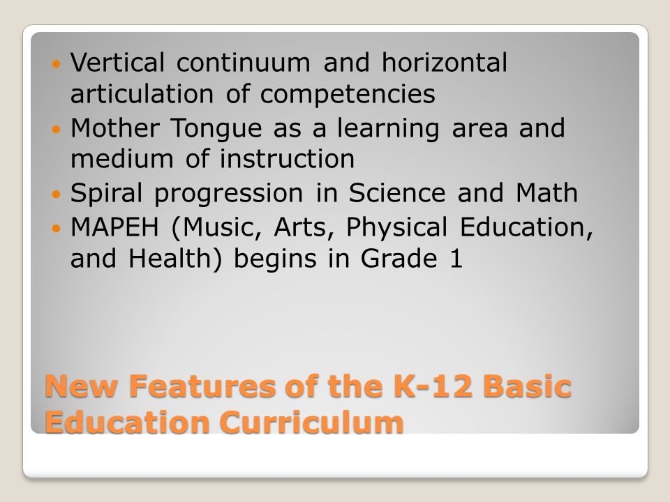 New Features of the K-12 Basic Education Curriculum