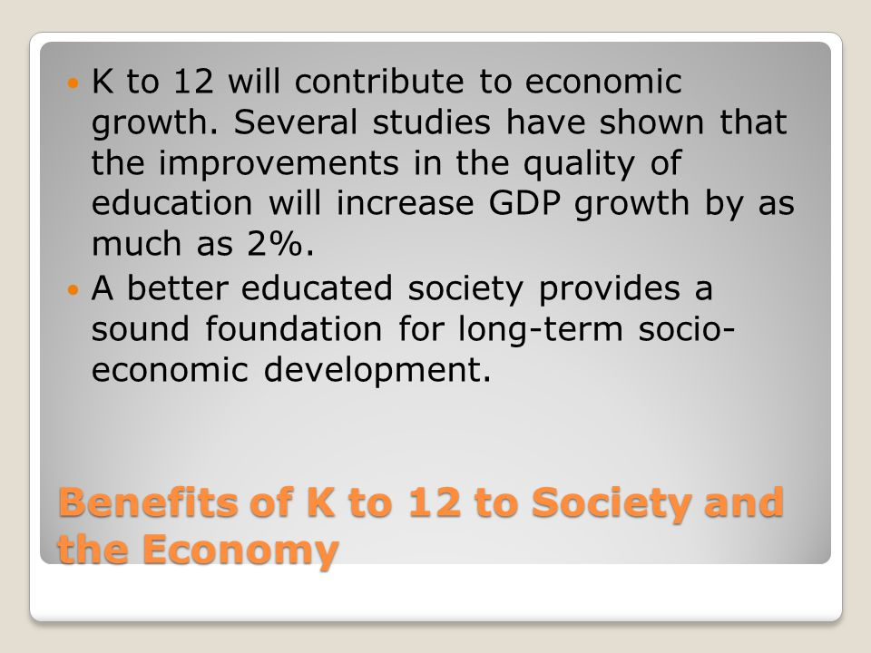 Benefits of K to 12 to Society and the Economy