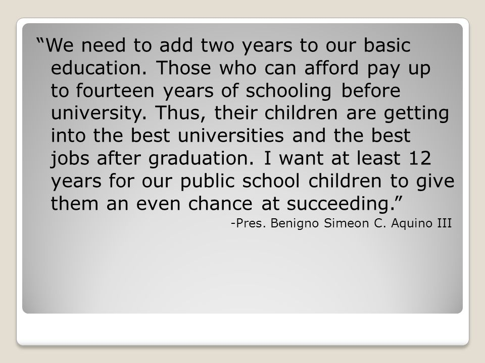 We need to add two years to our basic education