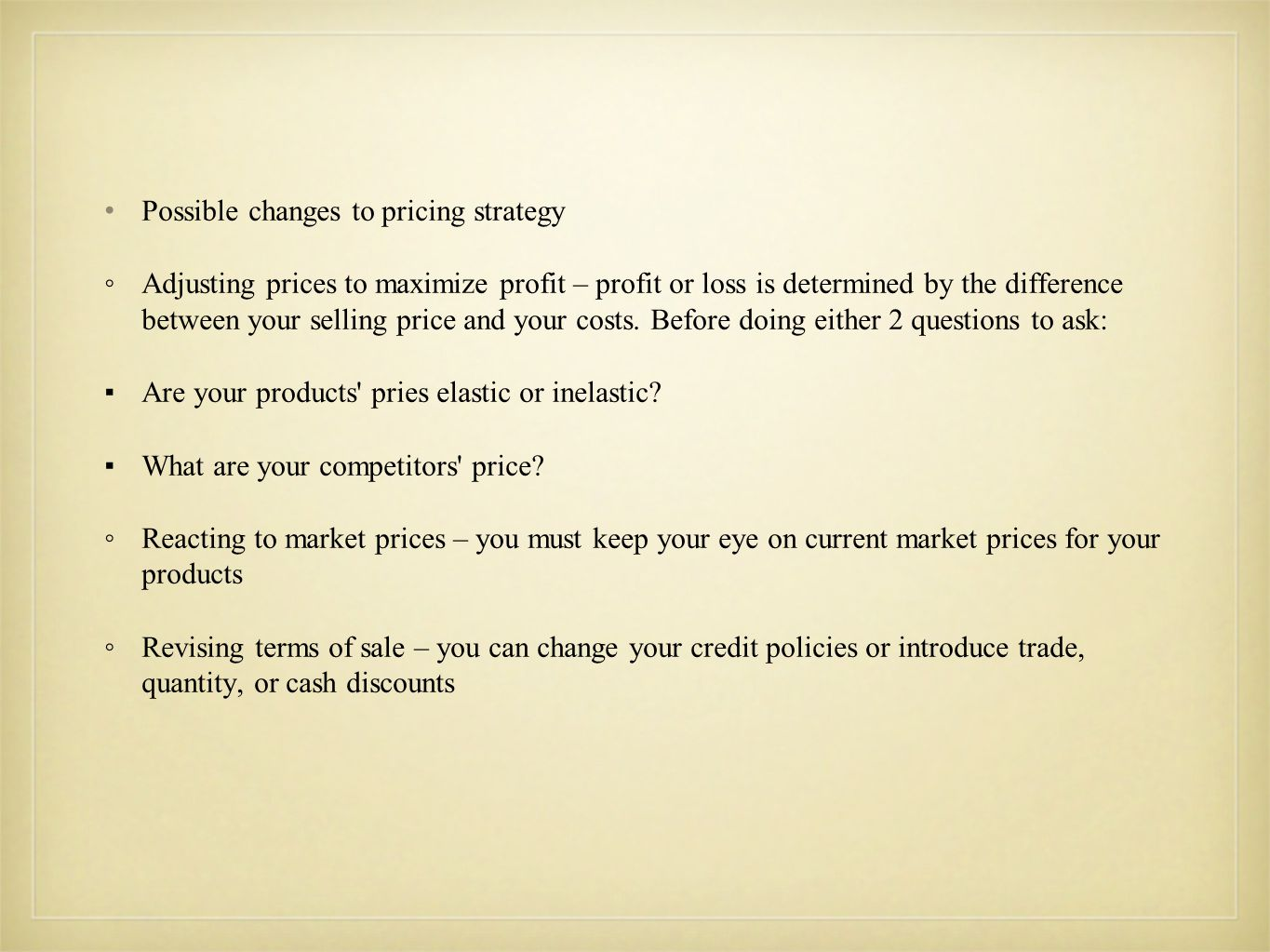Possible changes to pricing strategy