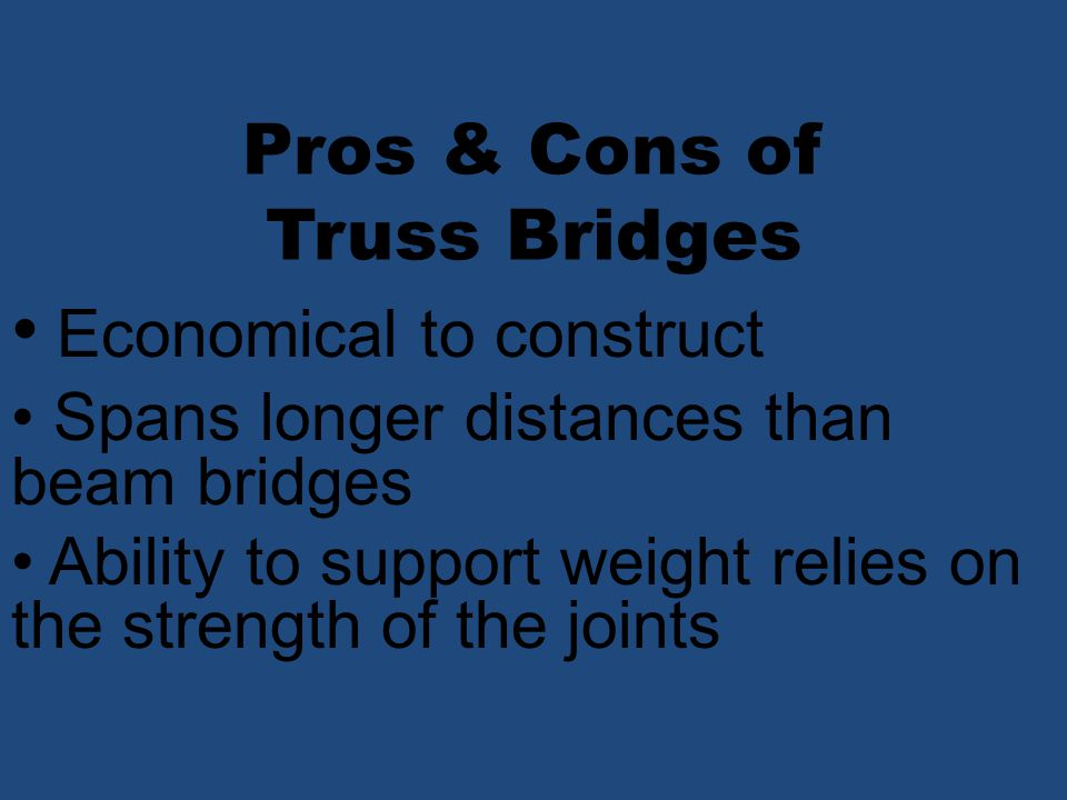 Pros & Cons of Truss Bridges