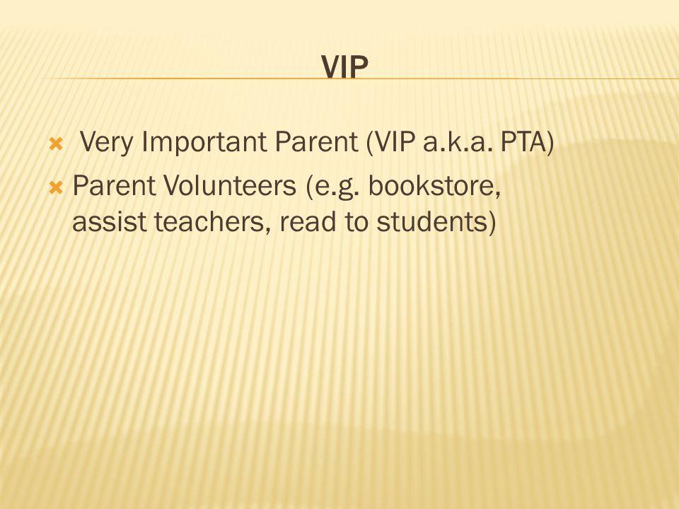 VIP Very Important Parent (VIP a.k.a. PTA)