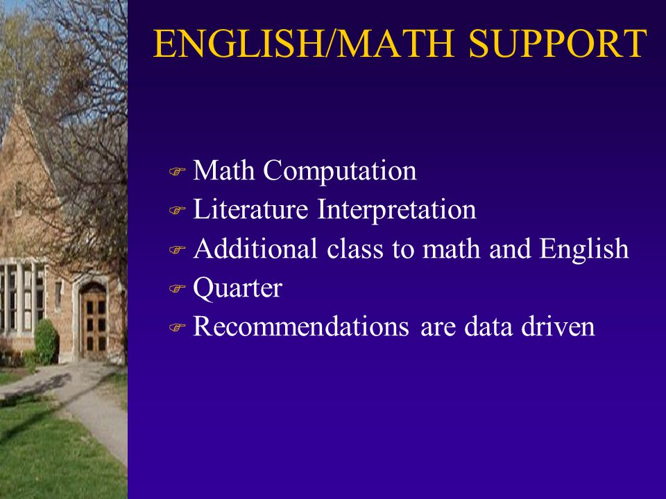 ENGLISH/MATH SUPPORT Math Computation Literature Interpretation