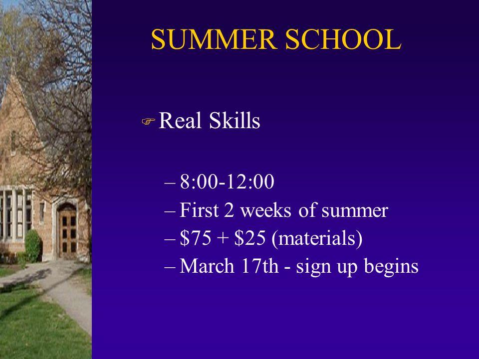 SUMMER SCHOOL Real Skills 8:00-12:00 First 2 weeks of summer