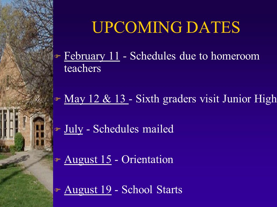 UPCOMING DATES February 11 - Schedules due to homeroom teachers