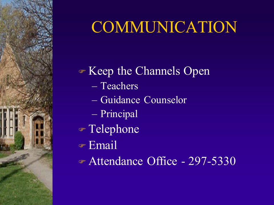 COMMUNICATION Keep the Channels Open Telephone Email