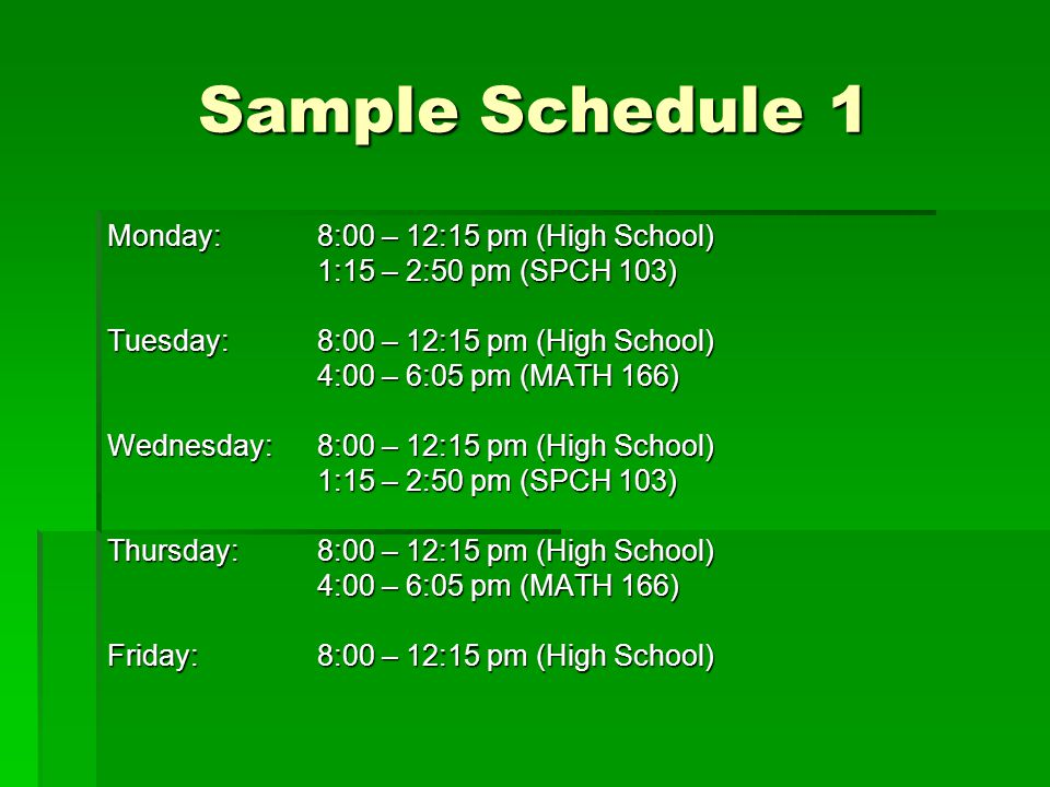 Sample Schedule 1 Monday: 8:00 – 12:15 pm (High School)