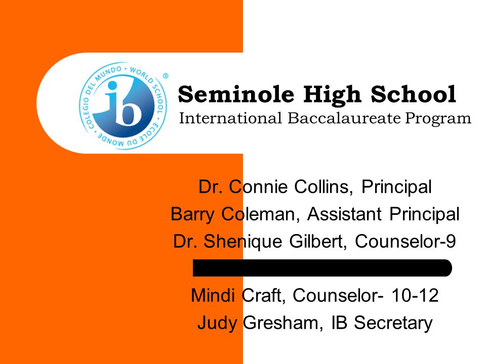 Seminole High School Dr. Connie Collins, Principal