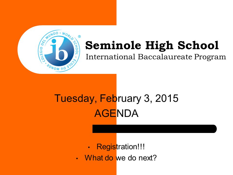Tuesday, February 3, 2015 AGENDA Registration!!! What do we do next