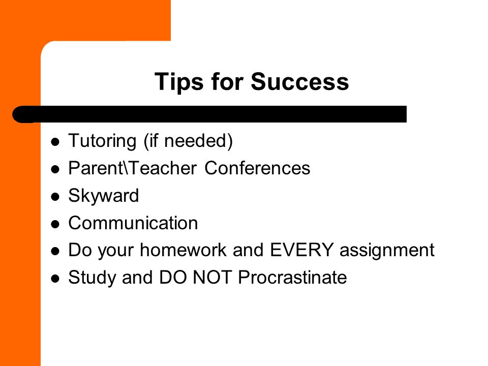 Tips for Success Tutoring (if needed) Parent\Teacher Conferences