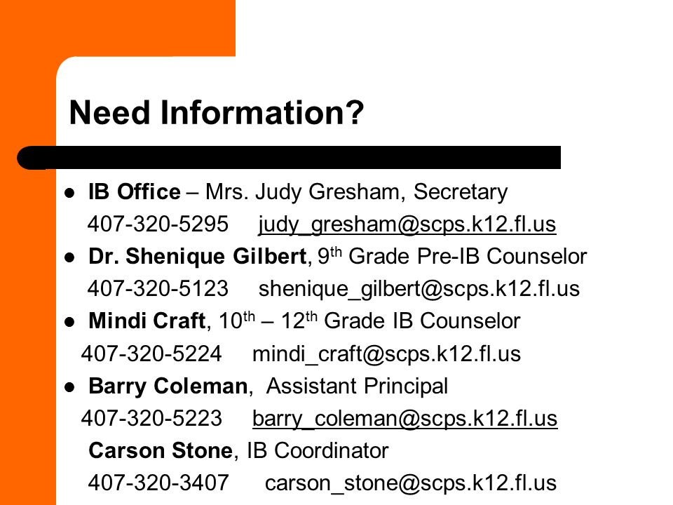 Need Information IB Office – Mrs. Judy Gresham, Secretary