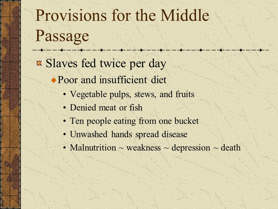 Provisions for the Middle Passage
